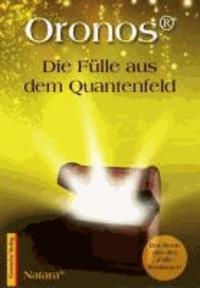Oronos® Die Fülle aus dem Quantenfeld - Das Beste aus drei.