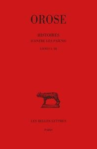 Orose - Histoires contre les païens - Tome 1, Livres I-III.