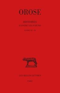 Orose - Histoires contre les païens - Tome 2, Livres IV-VI.