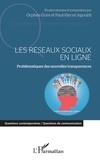 Orphée Goré et Paul-Hervé Agoubli - Les réseaux sociaux en ligne - Problématiques des nouvelles transparences.