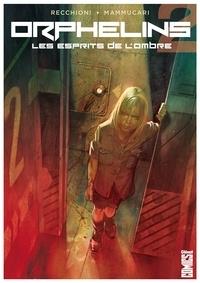 Roberto Recchioni - Orphelins - Tome 02 - Les Esprits de l'ombre.