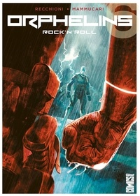 Roberto Recchioni - Orphelins - Tome 06 - Rock'n'Roll.