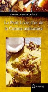 Orphie - Le petit livre d'or de la cuisine mahoraise.