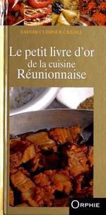 Orphie - Le petit livre d'or de la cuisine réunionnaise.