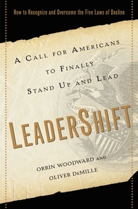 Orrin Woodward et Oliver DeMille - LeaderShift - A Call for Americans to Finally Stand Up and Lead.