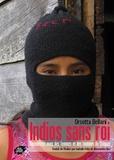 Orsetta Bellani - Indios sans roi - Rencontres avec des femmes et des hommes du Chiapas.