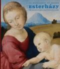 Orsolya Radvanyi - Les Esterhazy, princes collectionneurs - La naissance du musée.