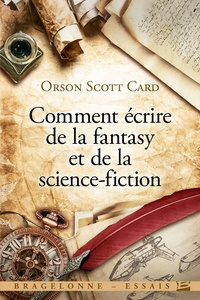 Orson Scott Card - Comment écrire de la fantasy et de la science-fiction.