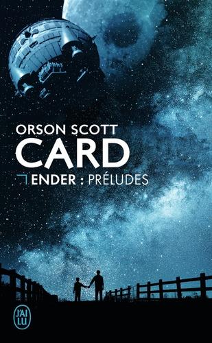 Orson Scott Card - Ender : Préludes.