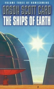 Orson Scott Card - Homecoming Saga Tome 3 : The Ships Of Earth.