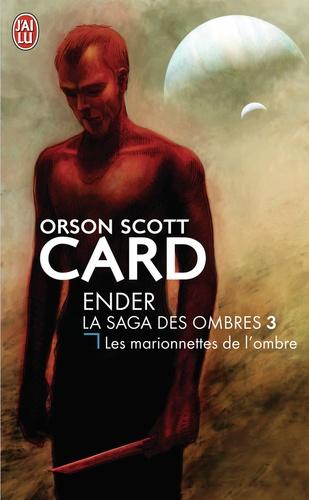 Orson Scott Card - La saga des ombres Tome 3 : Les marionnettes des ombres.
