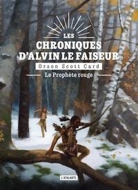 Orson Scott Card - Les chroniques d'Alvin le Faiseur  : Le prophète rouge.