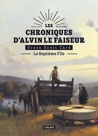 Orson Scott Card - Les chroniques d'Alvin le Faiseur Tome 1 : Le septième fils.