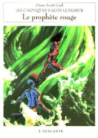 Orson Scott Card - Les chroniques d'Alvin le Faiseur Tome 2 : Le prophète rouge.