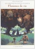 Orson Scott Card - Les chroniques d'Alvin le Faiseur Tome 5 : Flammes de vie.
