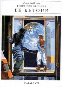Orson Scott Card - Terre des origines Tome 4 : Le retour.