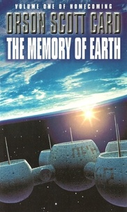 Orson Scott Card - The Memory Of Earth - Homecoming Series: Book 1.