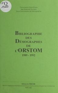 ORSTOM - Bibliographie des démographes de l'ORSTOM : 1989-1992.