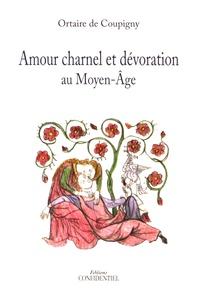 Ortaire de Coupigny - Amour charnel et dévoration au Moyen-Age.