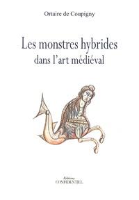 Ortaire de Coupigny - Les monstres hybrides dans l'art médiéval.