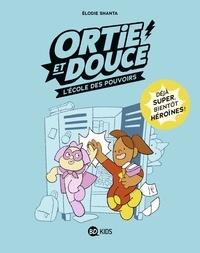 Élodie Shanta - Ortie et Douce.