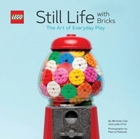 Ortiz Lydia et Clair Michelle - Still Life with Bricks - The Art of Everyday Play.