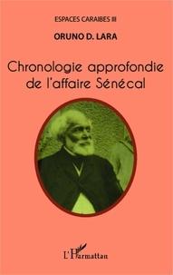 Oruno D. Lara - Chronologie approfondie de l'affaire Sénécal.