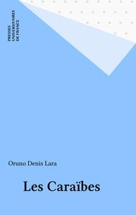 Oruno D. Lara - Les Caraïbes.