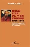 Oruno D. Lara - Ogun s'en va-t-en guerre 1936-1946 - Mémoire de jeunesse & quelques précisions de l'historien.