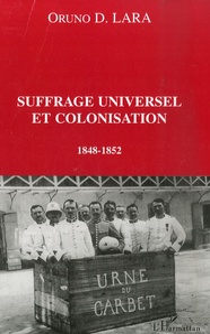 Oruno D. Lara - Suffrage universel et colonisation - 1848-1852.