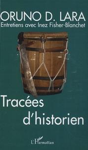 Oruno D. Lara - Tracées d'historien.