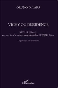 Oruno D. Lara - Vichy ou dissidence - Béville (Albert) : une carrière d'administrateur colonial de Pétain à Dakar - La parole est aux documents.