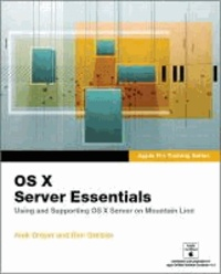OS X Server Essentials: Using and Supporting OS X Server on Mountain Lion.