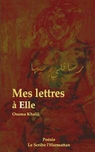 Osama Khalil - Mes lettres a elle.