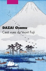 Osamu Dazai - Cent vues du mont Fuji.