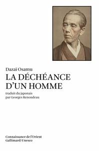 Osamu Dazai - La déchéance d'un homme.