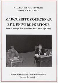 Osamu Hayashi et Naoko Hiramatsu - Marguerite Yourcenar et l'univers poétique - Actes du colloque international de Tokyo (9-12 septembre 2004).