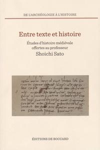 Osamu Kano et Jean-Loup Lemaître - Entre texte et histoire - Etudes d'histoire médiévale offertes au professeur Shoichi Sato.