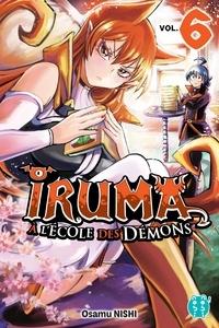 Osamu Nishi - Iruma à l'école des démons T06.