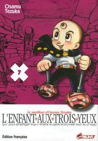 Osamu Tezuka - L'Enfant aux trois yeux Tome 7 : .