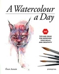 Oscar Asensio - A Watercolour a Day - 365 tips and ideas for improving your skills and creativity.