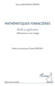 Oscar Assoumou Menye - Mathématiques financières - Outils et applications.