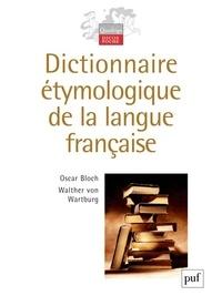 Oscar Bloch et Walther von Wartburg - Dictionnaire étymologique de la langue française.