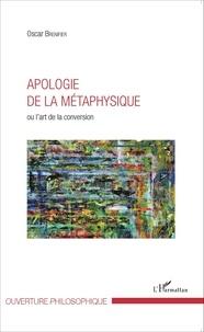 Oscar Brenifier - Apologie de la métaphysique - Ou l'art de la conversion.