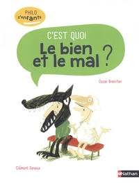 Oscar Brenifier et Clément Devaux - C'est quoi le bien et le mal ?.