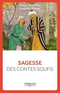 Oscar Brenifier et Isabelle Millon - Sagesse des contes soufis.