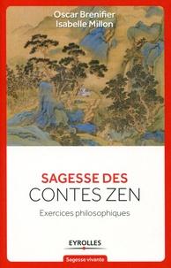 Oscar Brenifier et Isabelle Millon - Sagesse des contes Zen - Exercices philosophiques.