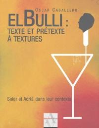 El Bulli : texte et prétexte à textures - Soler et Adria dans leur contexte.pdf