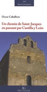 Oscar Caballero - Un chemin de Saint-Jacques en passant par Castilla y Léon.