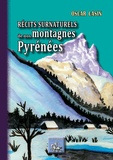 Oscar Casin - Récits surnaturels de nos montagnes Pyrénées.
